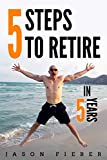 5 Steps To Retire In 5 Years (English Edition)