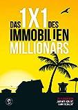 Das 1x1 des Immobilien Millionärs: Deine genaue Anleitung zum Investieren..