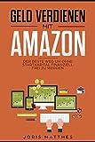 Geld verdienen mit Amazon: Der beste Weg um OHNE Startkapital finanziell frei zu werden