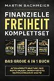 Finanzielle Freiheit Komplettset - Das große 4 in 1 Buch: Aktien Komplett-Anleitung   Geld richtig anlegen   Die richtigen ETFs kaufen   Kennzahlen-Analyse