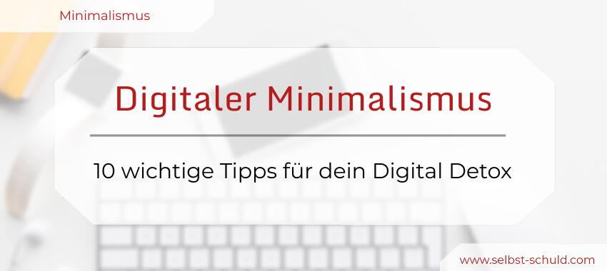 Digitaler Minimalismus 10 beruhigende Tipps für dein Digital Detox