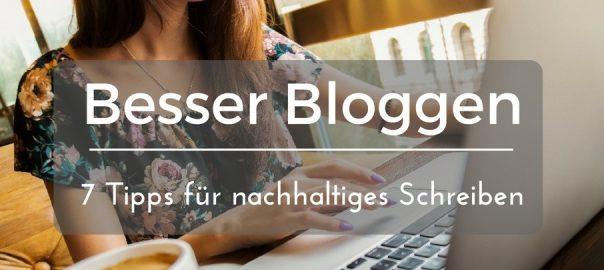 besser bloggen 7 Tipps