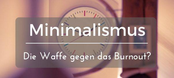minimalismus gegen burnout