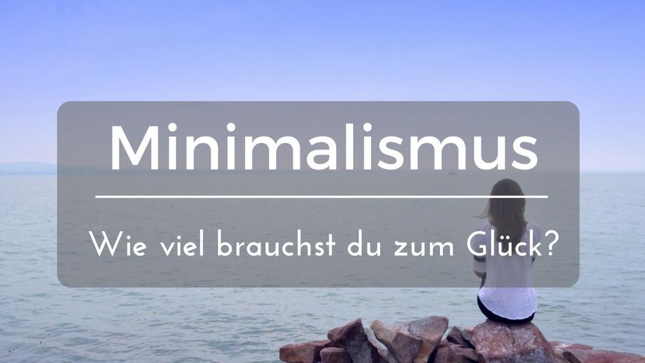 Minimalismus wie viel brauchst du zum gl cklich sein for Minimalismus tipps