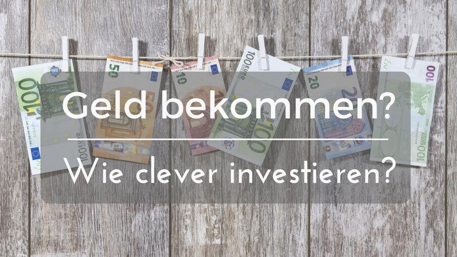 geld geschenkt bekommen wie investieren