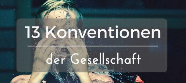 13 gesellschaftliche Konventionen