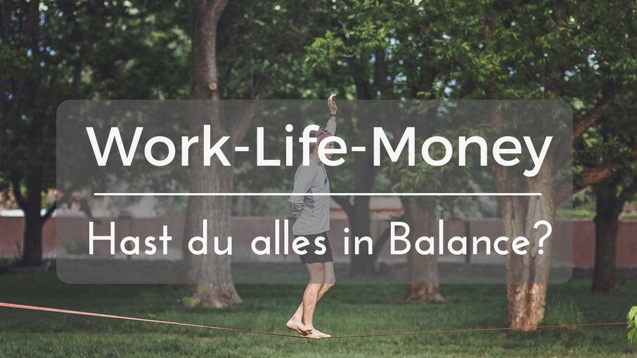 Work Money Life Balance Work Life Balance