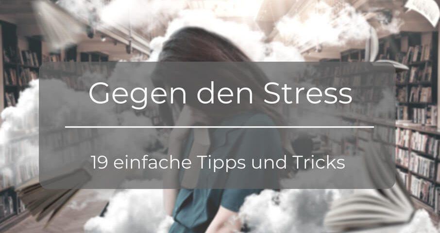 19 einfache Tipps gegen Stress