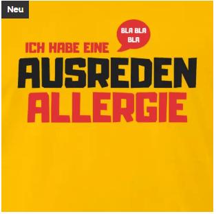 Ich habe eine Ausreden Allergie