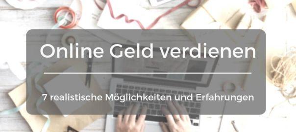 Geld verdienen im Internet - Sieben realistische Möglichkeiten und Erfahrungen