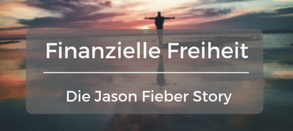 Finanzielle Freiheit in 5 Jahre - die Jason Fieber Story