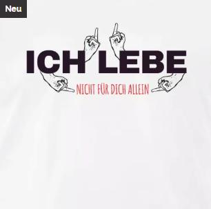T-Shirt Ich lebe nicht für dich allein