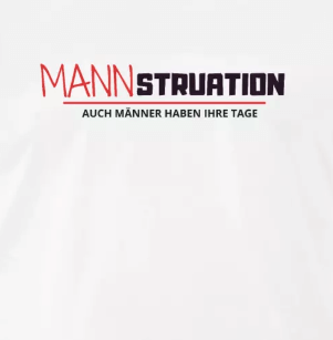 T-Shirt Mannstruation