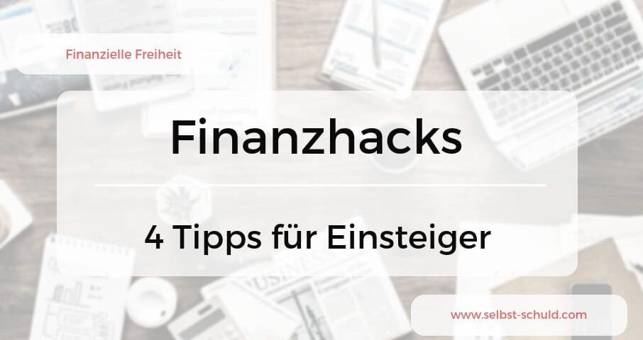 Finanzhacks für Einsteiger Geld vermehren anstatt nur verdienen – 4 Tipps