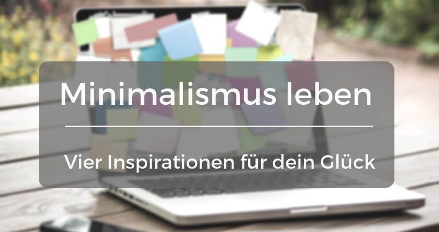 Minimalismus leben Tipps – Vier Inspirationen für dein Glück