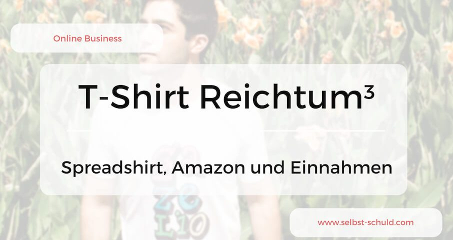 Geld verdienen mit T-Shirt Design – Spreadshirt oder Merch by Amazon