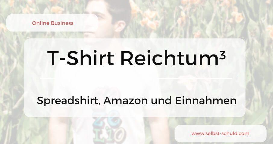 Geld verdienen mit T-Shirt Design – Spreadshirt oder Merch by Amazon