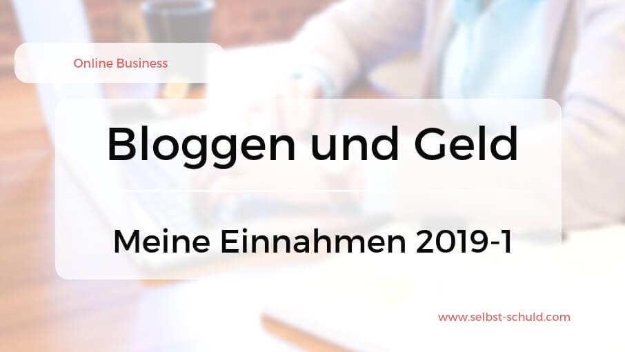 Geld verdienen mit Bloggen Erfahrungen & Einnahmen 1. Halbjahr 2019