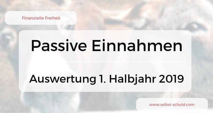 Passive Einnahmen 1. Halbjahr 2019 – Der Bauer und sein Goldesel