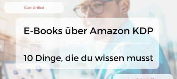 Zehn Dinge, um mit E-Books über Amazon KDP erfolgreich zu werden_