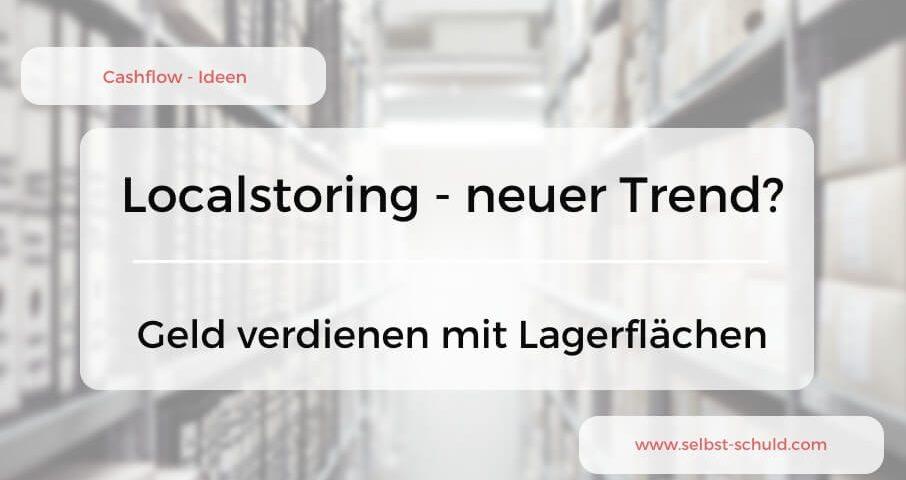 Geld verdienen mit Lagerräumen Localstoring.COM der Zunkunftstrend