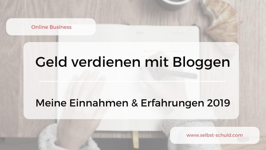 Geld verdienen mit Bloggen - Einnahmen 2019