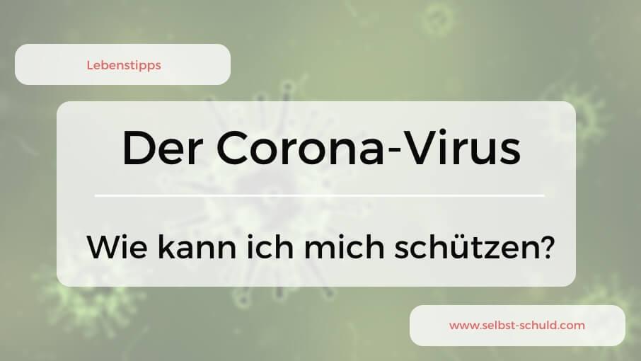 Coronavirus - Wie kann ich mich schützen