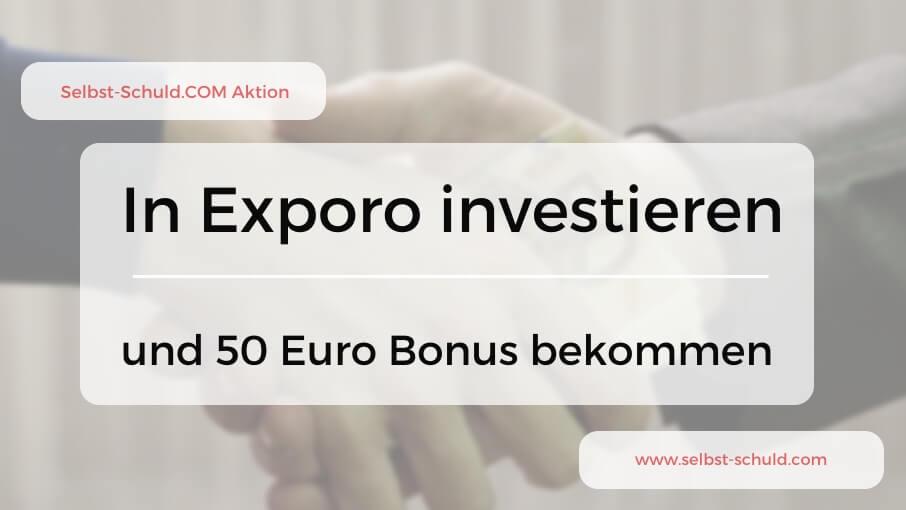 In Exporo investieren und den 50€ Selbst-Schuld-Bonus abfassen - Anleitung