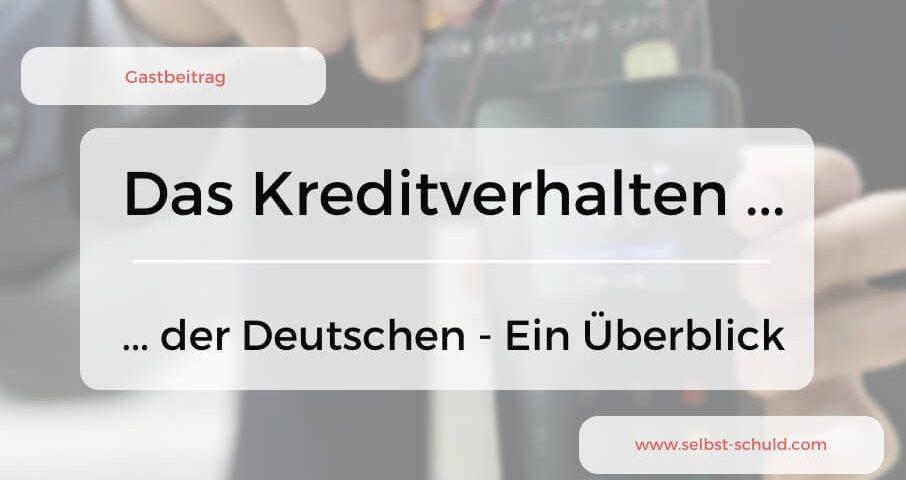 Das Kreditverhalten der Deutschen – ein Überblick