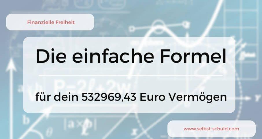 Gezielt reich werden die 532969,43 Euro – Formel