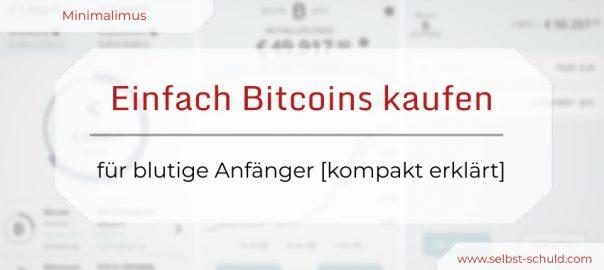 Einfach Bitcoins kaufen für blutige Anfänger [kompakt erklärt] (1)